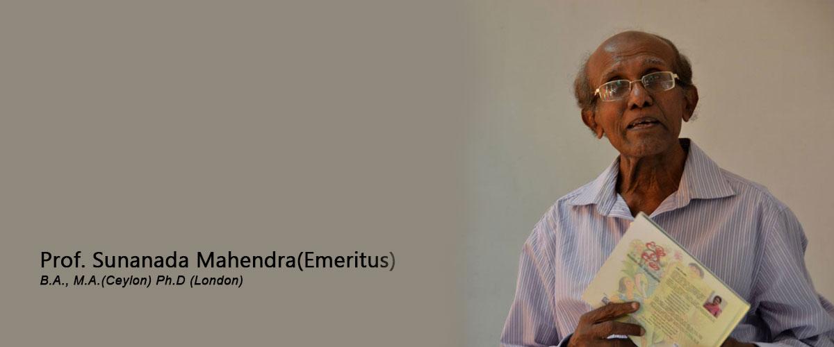 Professor Sunanda Mahendra(emeritus)